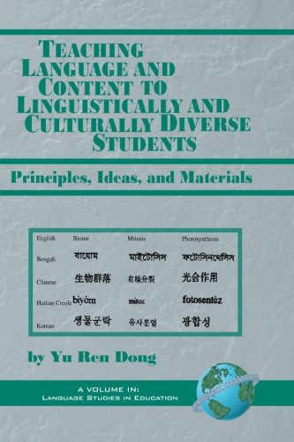 Teaching Language and Content to Linguistically and Culturally Diverse Students: Principles, Ideas, and Materials (Language Studies in Education) by Brand: Information Age Publishing