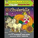 Slangman's Fairy Tales: English to Italian, Level 1 - Cinderella | David Burke