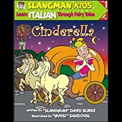 Slangman's Fairy Tales: English to Italian, Level 1 - Cinderella