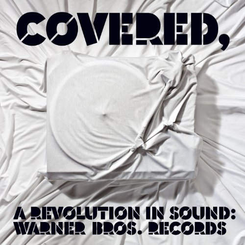 Covered, A Revolution In Sound...