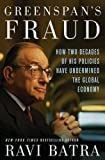 img - for Greenspan's Fraud: How Two Decades of His Policies Have Undermined the Global Economy book / textbook / text book
