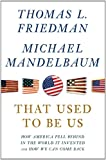 Book cover for That Used to be Us: How America Fell Behind in the World It Invented and How We Can Come Back