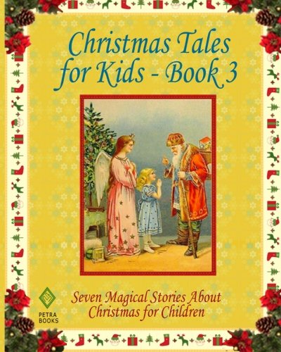 Christmas Tales for Kids - Book 3: Seven Magical Stories About Christmas for Children ebook