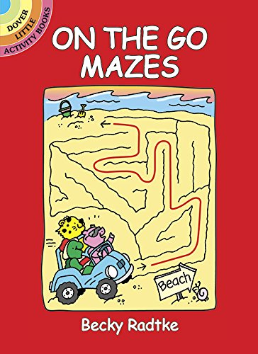 On the Go Mazes (Dover Little Activity Books) (From Wax To Crayon)