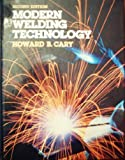Modern Welding Technology, Cary, Howard B., 0135992834