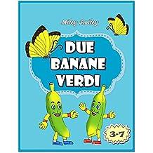 Libri per bambini età 4–8: Due Banane Verdi (storie della buonanotte per bambini) (Italian Edition)