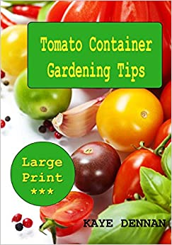 Tomato Container Gardening Tips: Large Print
