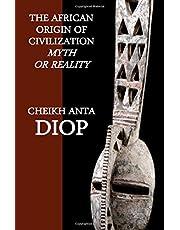 The African Origin of Civilization