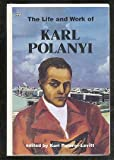 The Life and Work of Karl Polanyi, , 0921689810