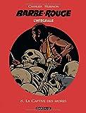 Barbe-Rouge - Intégrales - tome 6 - La Captive des Mores