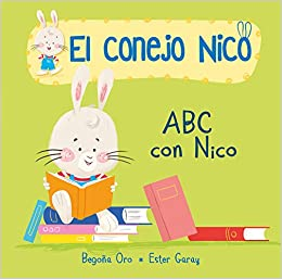 Amazon.com: ABC con Nico / The ABCs with Nico (El conejo Nico) (Spanish Edition) (9788448850654): Begona Oro, Ester Garay: Books