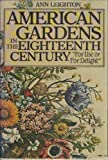American Gardens in the Eighteenth Century, Ann Leighton, 0395247640