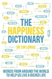 img - for The Happiness Dictionary: Words from Around the World to Help Us Lead a Richer Life book / textbook / text book