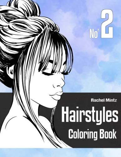 Hairstyles Coloring Book - No' 2: Women Models With Beautiful Hair Designs For Girls, Teenagers & Adults by Rachel Mintz