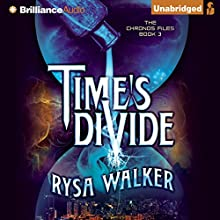 Time's Divide: The Chronos Files, Book 3 Audiobook by Rysa Walker Narrated by Kate Rudd