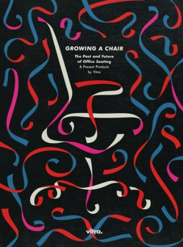 Growing a chair: The past and future of office seating and present ()