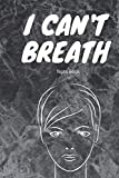 I Can't Breath Note Book: Classic Note Book , notebooks for women ,notebook, notebooks for work A notebook journal, notebook blank pages (Pro Note Book)