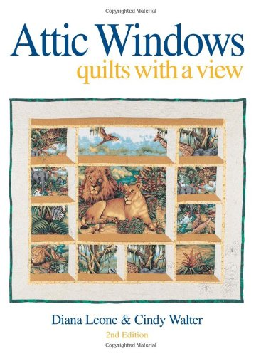 Attic Windows: Quilts with a View (Attic Fabric)