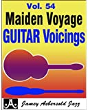 Maiden Voyage Guitar Voicings: Transcribed exactly as recorded from Vol.54 Maiden Voyage of Jamey Aebersold's Play-A-Long Series