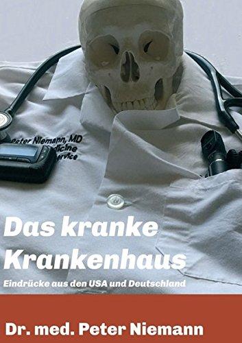Das kranke Krankenhaus: Eindrücke aus USA und Deutschland