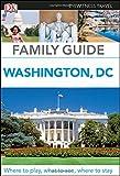 Family Guide Washington, DC (Dk Eyewitness Travel Family Guide)