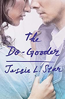 The Do-Gooder by [Star, Jessie L.]