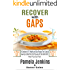 Recover with GAPS: A Cookbook of 101 Healthy and Easy Recipes That I Used to Heal My ULCERATIVE COLITIS while ON THE GAPS DIET-Heal Your Gut Too!
