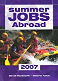 Summer Jobs Abroad 2007, David Woodworth, 1854583638