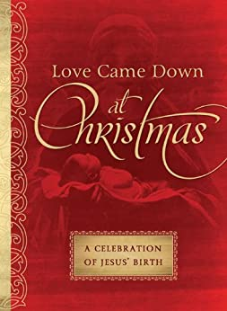 Love Came Down at Christmas: A Celebration of Jesus' Birth by [Parrish, MariLee]