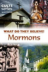 Mormons: What Do They Believe? (Cults and Isms) Kindle Edition