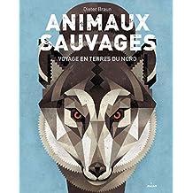 Animaux sauvages, voyages en terres du Nord : Voyage en terres du Nord (Documentaires nature) (French Edition)