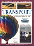 img - for Transport: The Amazing Story of Ships, Trains, Aircraft and Cars, and How They Work (Illustrated Science Encyclopedia) by Mellett, Peter, Oxlade, Chris (2003) book / textbook / text book