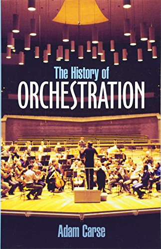 The History of Orchestration (Dover Books on Music) [Adam Carse] (Tapa Blanda)