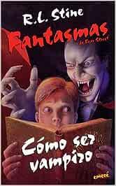 """Como ser vampiro Coleccion """"Fantasmas De Fear Street"""