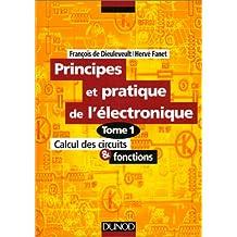 PRINCIPES ET APPLICATIONS DE L'ELECTRONIQUE T01 : CALCUL DES CIRCUITS ET FONCTIONS
