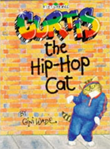 Curtis The Hip Hop Cat Amazoncouk Gini Wade 9780333428047 Books