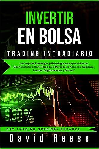 Invertir en Bolsa - Trading Intradiario: Las mejores ...