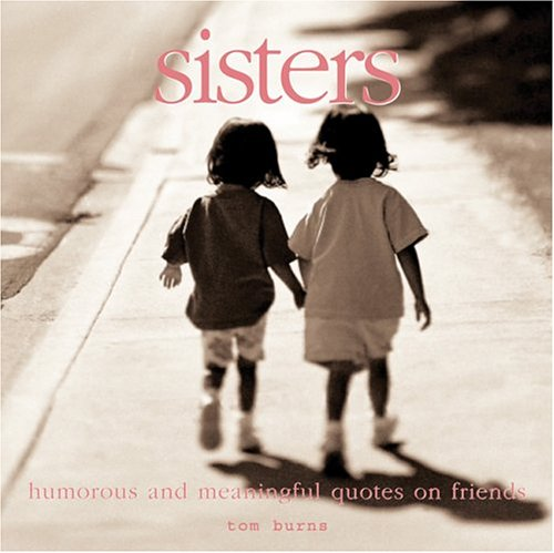 Read Online Sisters: Meaningful Quotes for the Best of Friends ebook