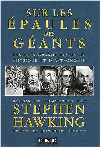 Télécharger en ligne Sur les épaules des géants : Les plus grands textes de physique et d'astronomie pdf epub