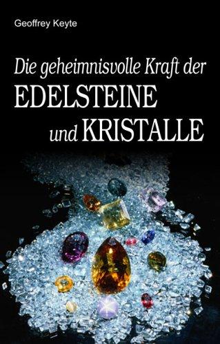 die-geheimnisvolle-kraft-der-edelsteine-und-kristalle