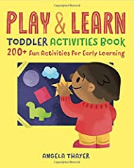 Educator, parent, and toddler approved―200+ fun, educational toddler activities to establish key learning skills at each developmental milestone.              When you play with your toddler they learn essential skills that th...