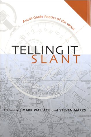 Telling It Slant: Avant Garde Poetics of the 1990S (Modern & Contemporary Poetics)