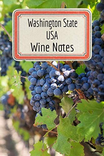"""Washington State USA Wine Notes: Wine Tasting Journal - Record Keeping Book for Wine Lovers - 6""""x9"""" 100 Pages Notebook Diary (Wine Log Book Series - Volume 64) by Anthony Lopez"""