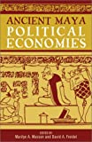 img - for Ancient Maya Political Economies (World Social Change) book / textbook / text book