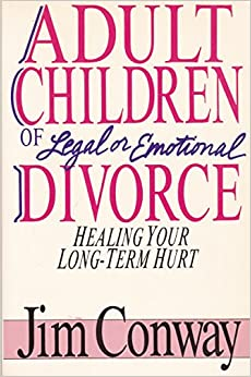 Adult Children of Legal or Emotional Divorce: Healing Your Long Term Hurt