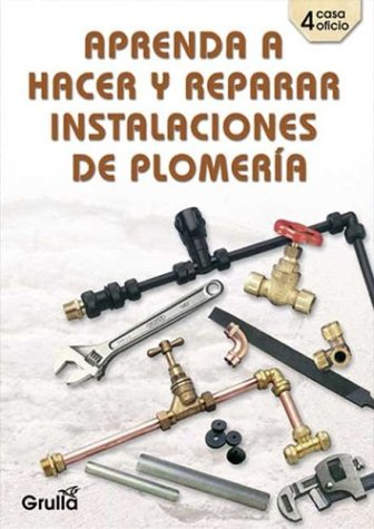 aprenda-a-hacer-y-reparar-instalaciones-de-plomeria-spanish-edition