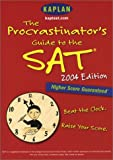 The Procrastinator's Guide to the SAT, Kaplan Educational Center Staff, 0743251032
