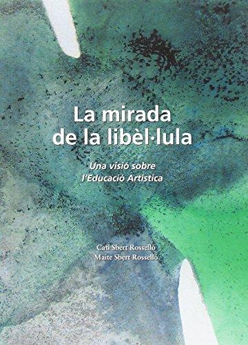 LA MIRADA DE LA LIBÈL-LULA por Catalina Sbert,Maite Sbert