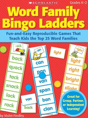 (Word Family Bingo Ladders: Fun-and-Easy Reproducible Games That Teach Kids the Top 25 Word)