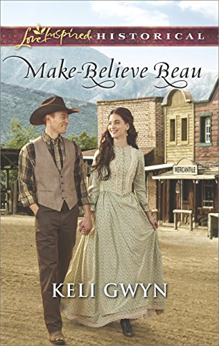 Make-Believe Beau (Love Inspired Historical) by [Gwyn, Keli]